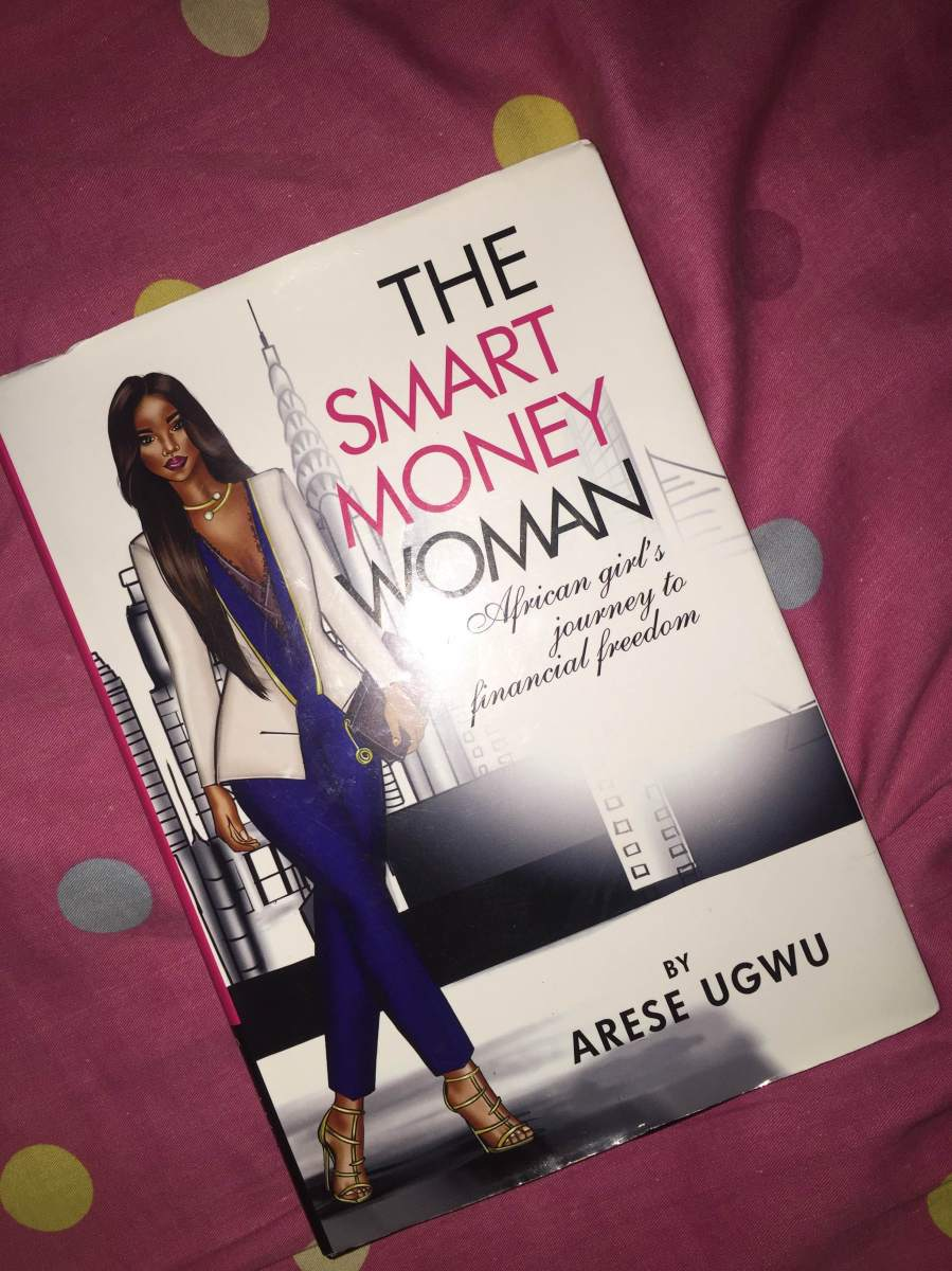 Lessons From THE SMART MONEY WOMAN BY Arese Ugwu